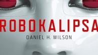 """Świat przedstawiony w książce Daniela H. Wilsona jest przerażający głównie z tego powodu, że już za kilka – kilkanaście lat wszystkie opisane w """"Robokalipisie"""" rzeczy będą mogły wydarzyć się naprawdę. […]"""