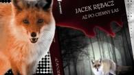"""Makabryczny mord w lubelskiej placówce banku i kradzież dwóch milionów złotych. A to dopiero początek! Autorem książki """"Aż po ciemny las"""", która niebawem ukaże się nakładem wydawnictwa Prószyński i S-ka, […]"""