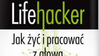 """Wszyscy, którzy narzekają na to, że doba ma tylko 24 godziny, powinni sięgnąć po książkę """"Lifehacker. Jak żyć i pracować z głową"""", która dostępna jest w ofercie wydawnictwa Helion. Tytuł […]"""