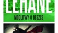 """Dennis Lehane jest autorem wielu bestsellerowych powieści z pogranicza takich gatunków jak thriller, sensacja i kryminał. """"Modlitwy o deszcz"""" to kolejna książka przedstawiająca przygody pary detektywów – Patricka Kenzie i […]"""