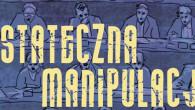 Jako, że wielu mediach tematem przewodnim są wybory do Parlamentu Europejskiego, pozwalam sobie zrecenzować książkę autora ukrywającego się pod pseudonimem Martines. Mowa o Ostatecznej manipulacji.